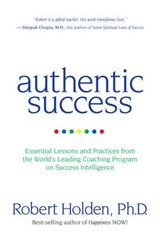 Authentic Success | Robert Holden |