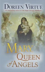 Mary, Queen of Angels | Doreen Virtue |