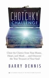 The Chotchky Challenge
