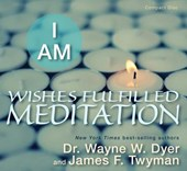 I Am Wishes Fulfilled Meditation | Wayne W. Dyer |