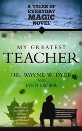 My Greatest Teacher | Wayne W. Dyer |