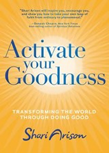 Activate Your Goodness | Shari Arison |