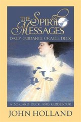 The Spirit Messages Daily Guidance Oracle Deck | John Holland |