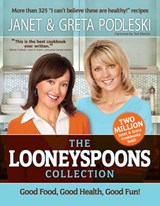 The Looneyspoons Collection | Janet Podleski ; Greta Podleski |