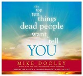 The Top Ten Things Dead People Want to Tell You | Mike Dooley |