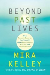 Beyond Past Lives | Mira Kelley |