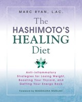 The Hashimoto's Healing Diet | Lac Marc Ryan |