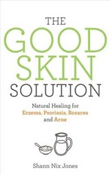 The Good Skin Solution | Shann Nix Jones |