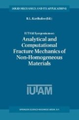 IUTAM Symposium on Analytical and Computational Fracture Mechanics of Non-Homogeneous Materials | auteur onbekend |
