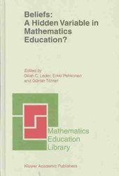 Beliefs: A Hidden Variable in Mathematics Education?