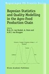 Bayesian Statistics and Quality Modelling in the Agro-Food Production Chain