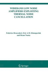 Wideband Low Noise Amplifiers Exploiting Thermal Noise Cancellation | F. Bruccoleri |