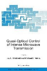 Quasi-Optical Control of Intense Microwave Transmission | auteur onbekend |