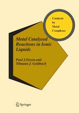 Metal Catalysed Reactions in Ionic Liquids | Paul J. Dyson |