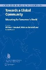 Towards a Global Community : Educating for Tomorrow`s World | auteur onbekend |