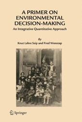 A Primer on Environmental Decision Making | Knut Lehre Seip |