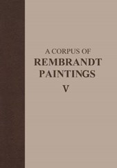 A Corpus of Rembrandt Paintings V