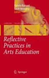 Reflective Practice in Arts Education |  |