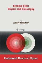 Reading Bohr: Physics and Philosophy | Arkady Plotnitsky |