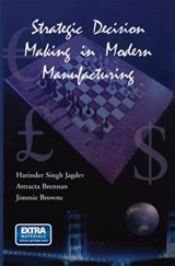 Strategic Decision Making in Modern Manufacturing | Harinder S. Jagdev |