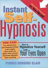 Instant Self-Hypnosis | Forbes Robbins Blair |