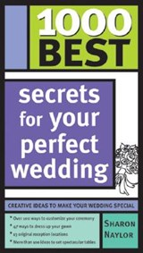 1000 Best Secrets For Your Perfect Wedding | Sharon Naylor |
