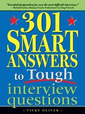 301 Smart Answers to Tough Interview Questions | Vicky Oliver |