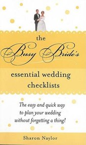 The Busy Bride's Essential Wedding Checklists | Sharon Naylor |