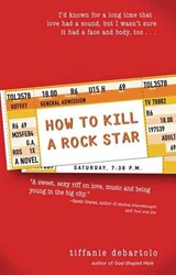 How to Kill a Rock Star | Tiffanie Debartolo |