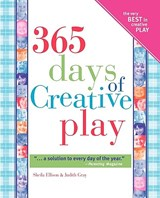 365 Days Of Creative Play | Ellison, Sheila ; Gray, Judith Anne |