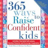 365 Ways to Raise Confident Kids | Sheila Ellison |