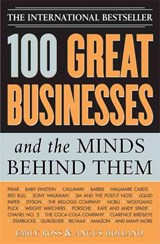 100 Great Businesses And The Minds Behind Them | Ross, Emily ; Holland, Angus |
