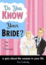 Do You Know Your Bride? | Dan Carlinsky |