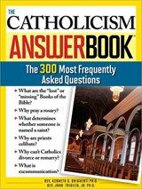 The Catholicism Answer Book | Kenneth Brighenti |