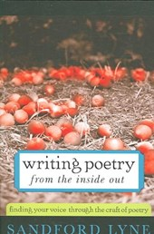 Writing Poetry from the Inside Out | Sandford Lyne |