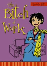 The Bitch at Work | Elizabeth Hilts |
