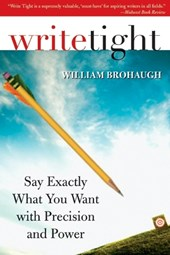 Write Tight | William Brohaugh |
