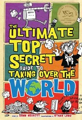 The Ultimate Top Secret Guide to Taking over the World | Kenn Nesbitt |