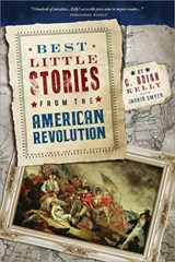Best Little Stories from the American Revolution | C. Brian Kelly |