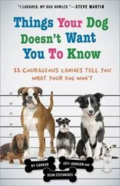 Things Your Dog Doesn't Want You to Know | Hy Conrad |