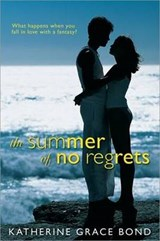 The Summer of No Regrets | Katherine Grace Bond |