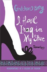 I Have Iraq in My Shoe | Gretchen Berg |