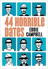 44 Horrible Dates | Eddie Campbell |