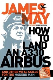 How to Land an A330 Airbus | James May |