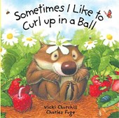 Sometimes I Like to Curl Up in a Ball | Vicki Churchill |