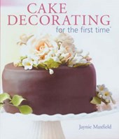 Cake Decorating for the First Time | Jaynie Maxfield |