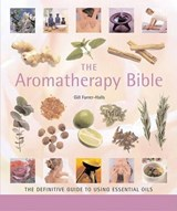 The Aromatherapy Bible | Gill Farrer-Halls |