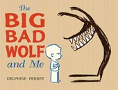 The Big Bad Wolf and Me | Delphine Perret |