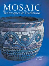 Mosaic Techniques & Traditions | Sonia King |