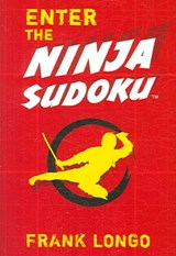 Enter the Ninja Sudoku | Frank Longo |